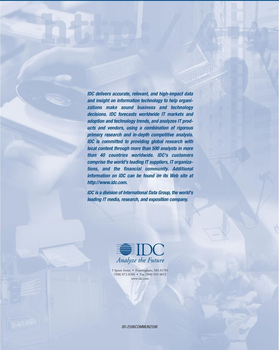 IDC is committed to providing global research with local content through more than 500 analysts in more than 40 countries worldwide.