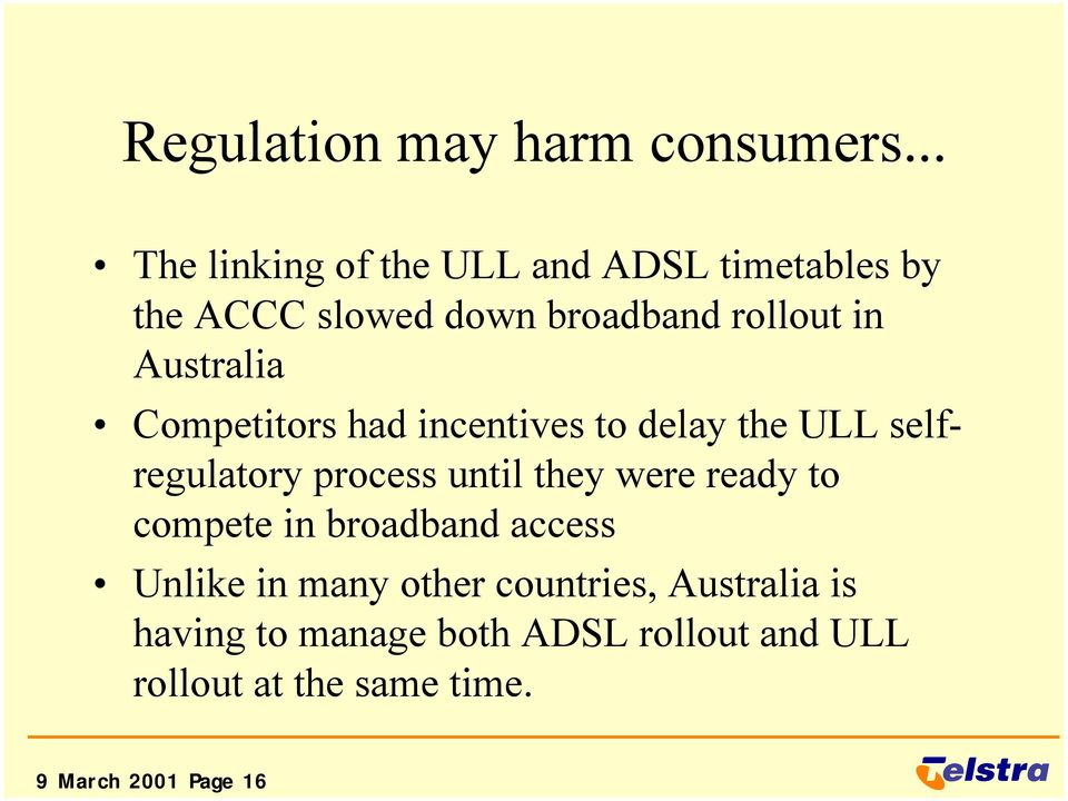 Australia Competitors had incentives to delay the ULL selfregulatory process until they were