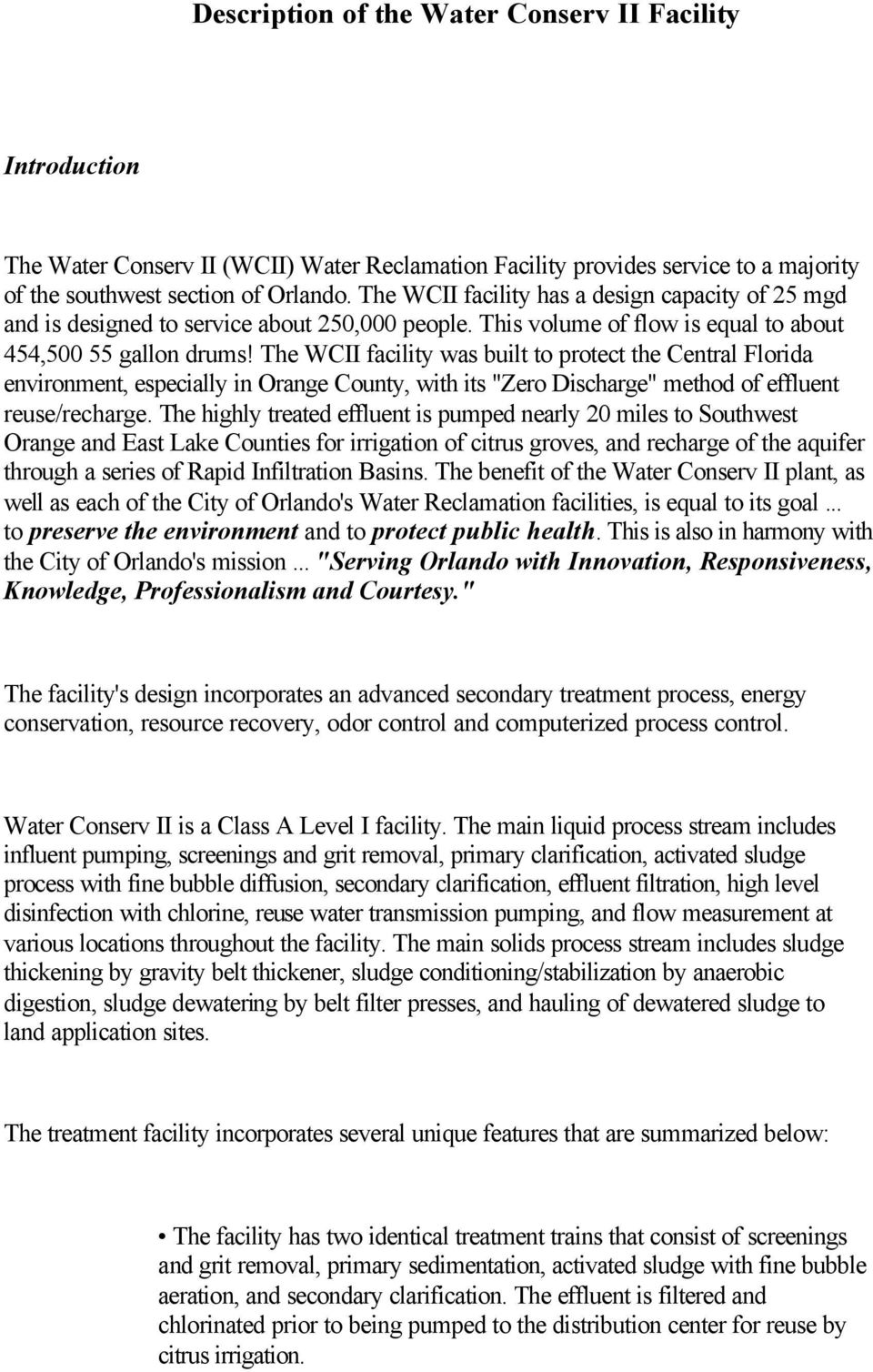 "The WCII facility was built to protect the Central Florida environment, especially in Orange County, with its ""Zero Discharge"" method of effluent reuse/recharge."