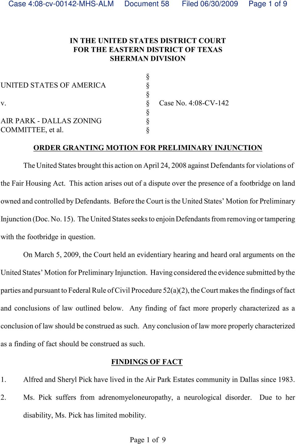 ORDER GRANTING MOTION FOR PRELIMINARY INJUNCTION The United States brought this action on April 24, 2008 against Defendants for violations of the Fair Housing Act.