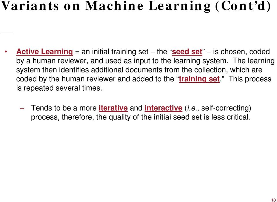 The learning system then identifies additional documents from the collection, which are coded by the human reviewer and added