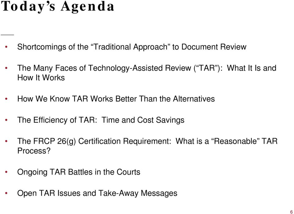 Alternatives The Efficiency ce cy of TAR: Time and Cost Savings The FRCP 26(g) Certification