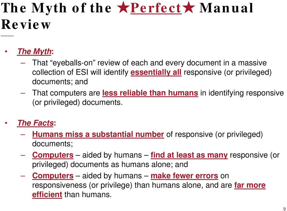 The Facts: Humans miss a substantial number of responsive (or privileged) documents; Computers aided by humans find at least as many responsive (or