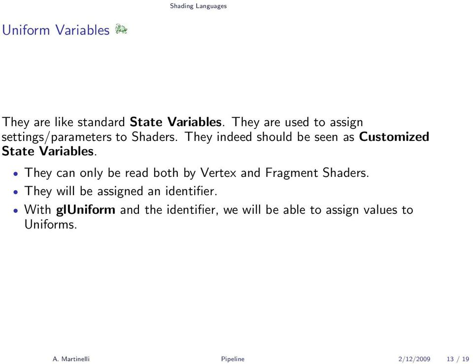 They indeed should be seen as Customized State Variables.