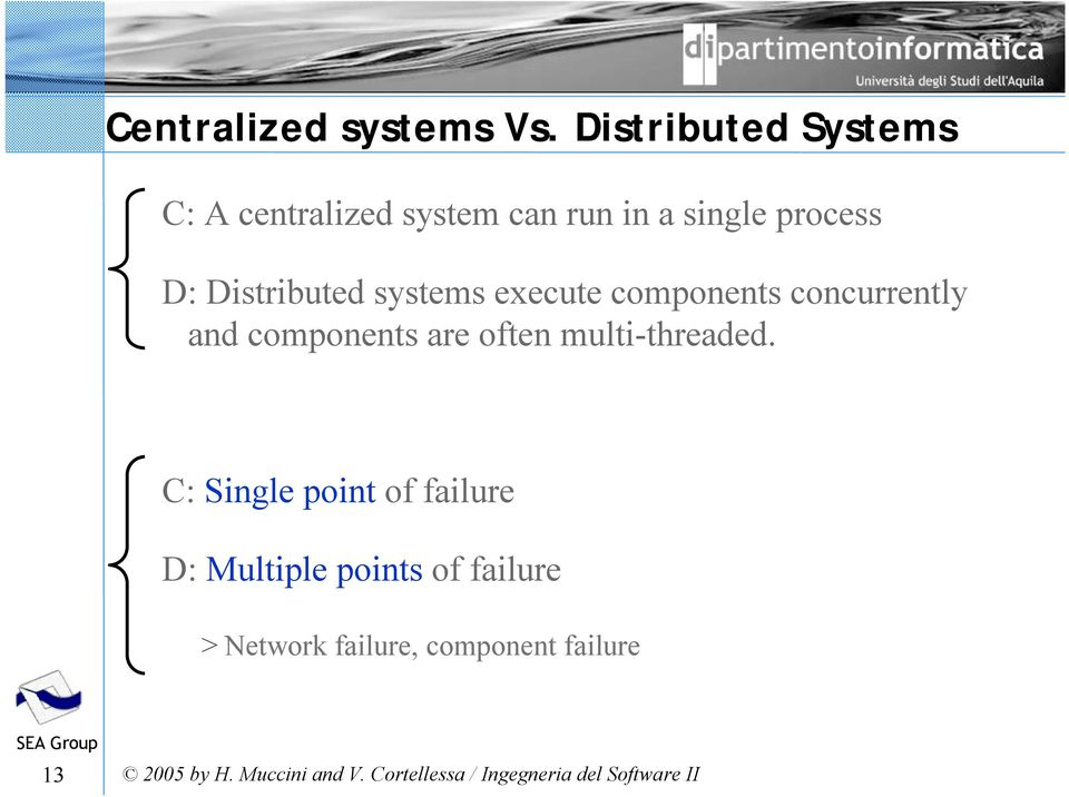 D: Distributed systems execute components concurrently and components