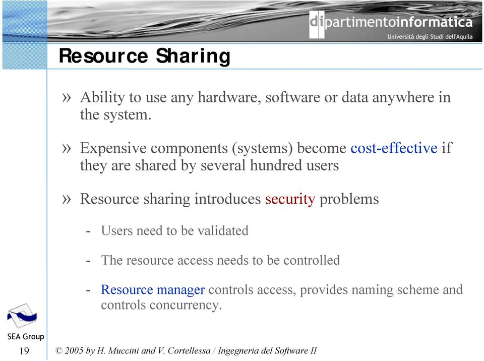 users» Resource sharing introduces security problems - Users need to be validated - The resource