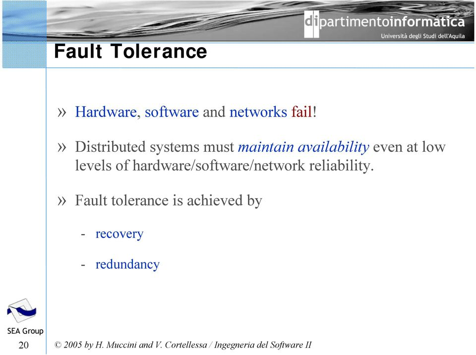 at low levels of hardware/software/network reliability.