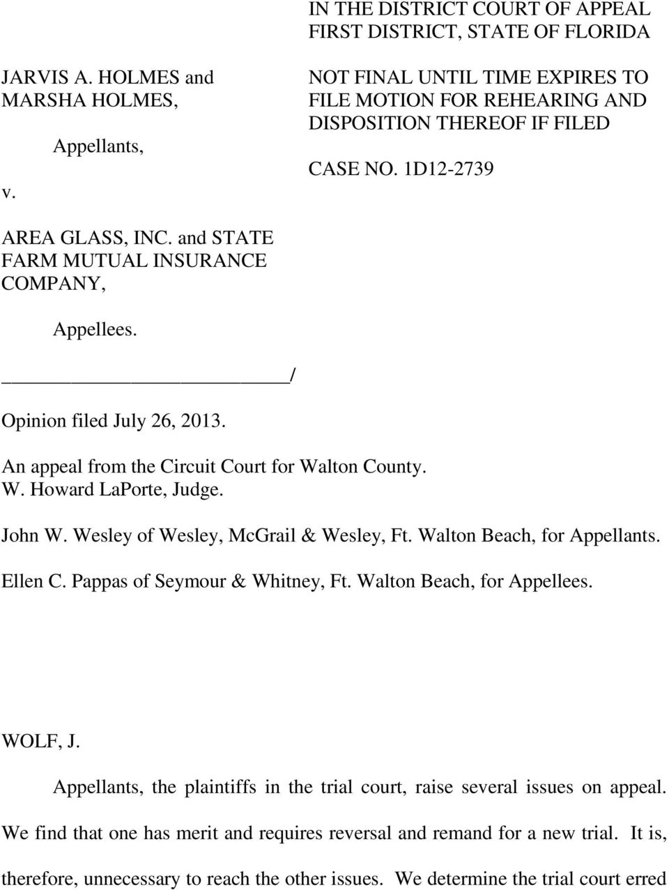 / Opinion filed July 26, 2013. An appeal from the Circuit Court for Walton County. W. Howard LaPorte, Judge. John W. Wesley of Wesley, McGrail & Wesley, Ft. Walton Beach, for Appellants. Ellen C.