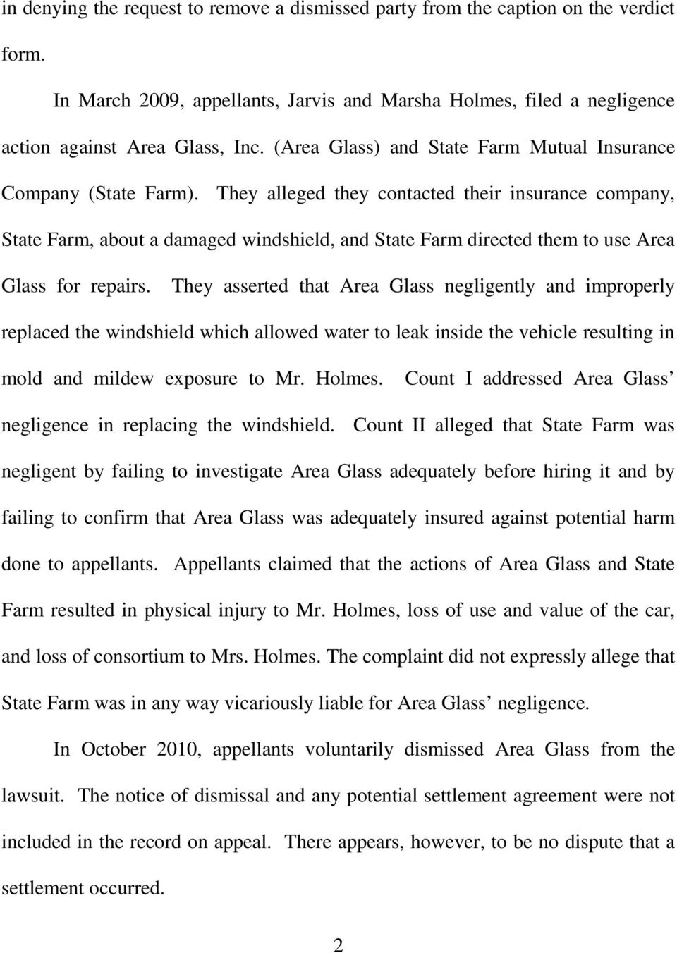 They alleged they contacted their insurance company, State Farm, about a damaged windshield, and State Farm directed them to use Area Glass for repairs.
