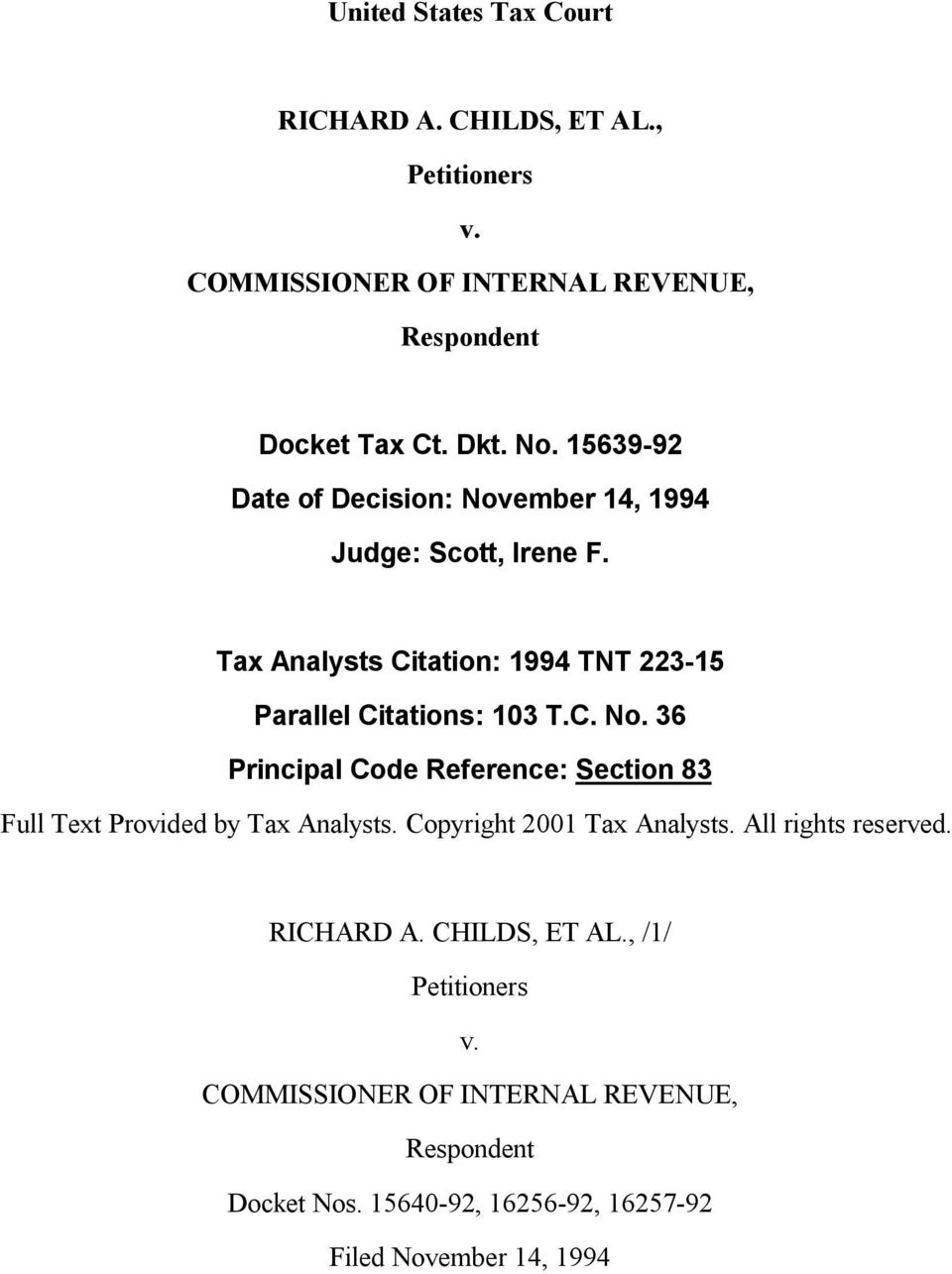 Copyright 2001 Tax Analysts. All rights reserved. RICHARD A. CHILDS, ET AL., /1/ Petitioners v.