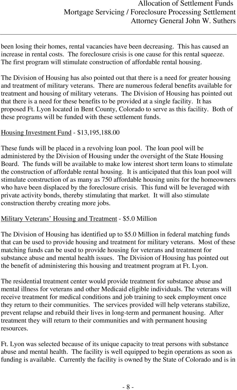 There are numerous federal benefits available for treatment and housing of military veterans.