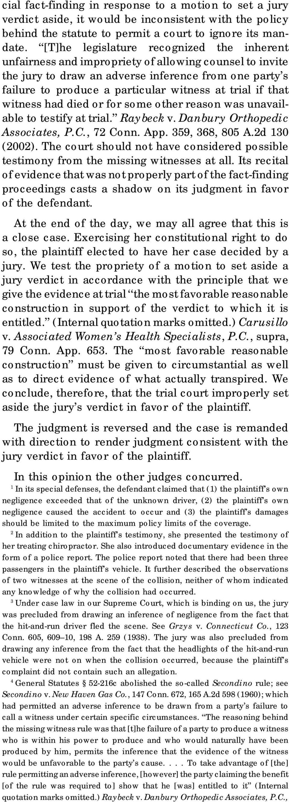 trial if that witness had died or for some other reason was unavailable to testify at trial. Raybeck v. Danbury Orthopedic Associates, P.C., 72 Conn. App. 359, 368, 805 A.2d 130 (2002).