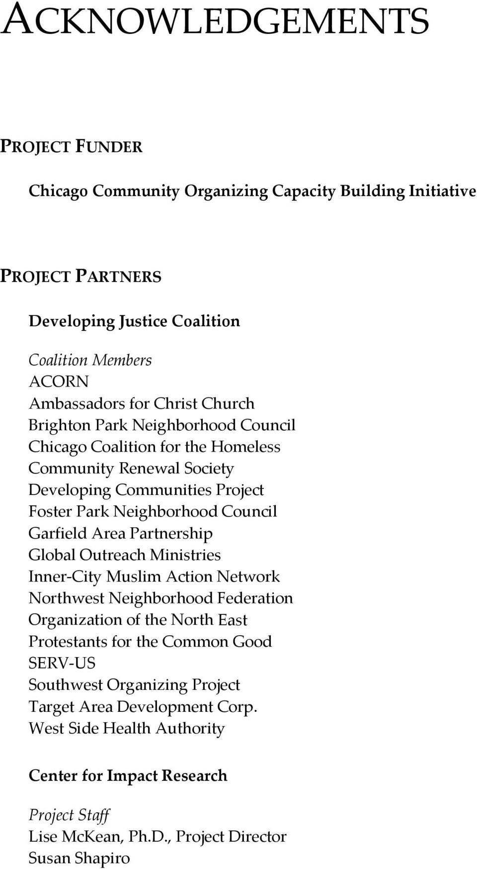 Garfield Area Partnership Global Outreach Ministries Inner City Muslim Action Network Northwest Neighborhood Federation Organization of the North East Protestants for the Common