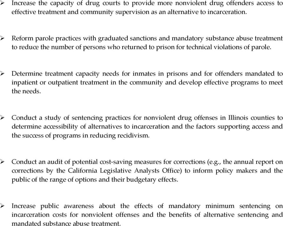 Determine treatment capacity needs for inmates in prisons and for offenders mandated to inpatient or outpatient treatment in the community and develop effective programs to meet the needs.