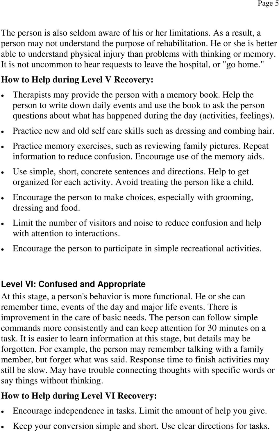 """ How to Help during Level V Recovery: Therapists may provide the person with a memory book."