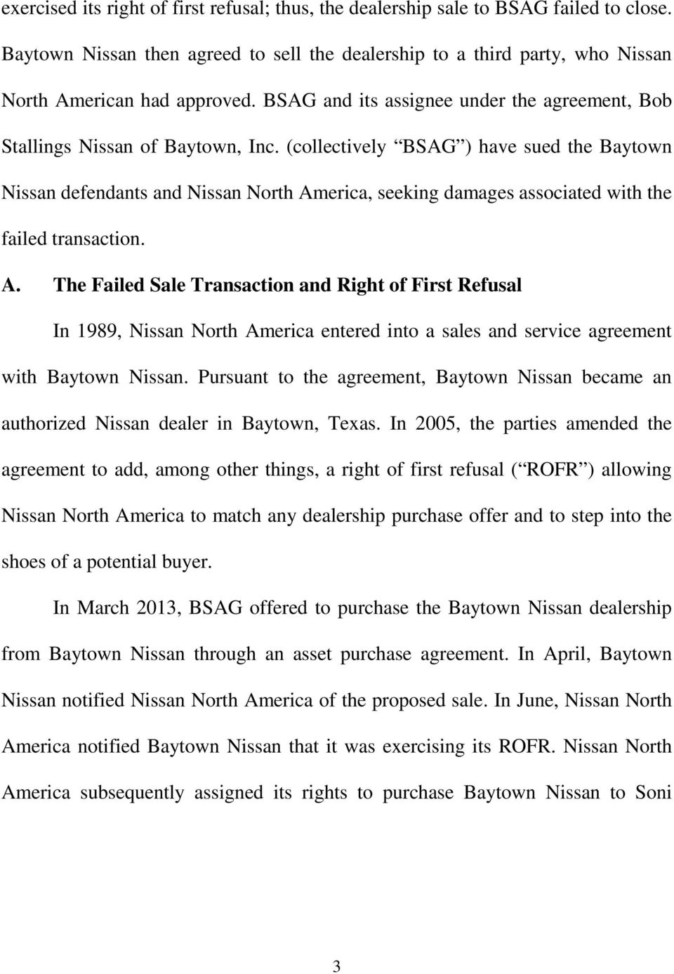 (collectively BSAG ) have sued the Baytown Nissan defendants and Nissan North Am