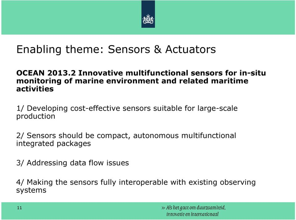 activities 1/ Developing cost-effective sensors suitable for large-scale production 2/ Sensors should be