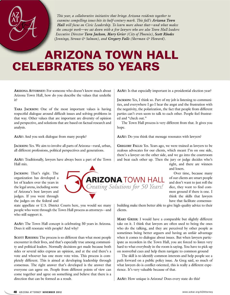 To learn more about that and what makes the concept work we sat down with a few lawyers who are also Town Hall leaders: Executive Director Tara Jackson, Mary Grier (City of Phoenix), Scott Rhodes