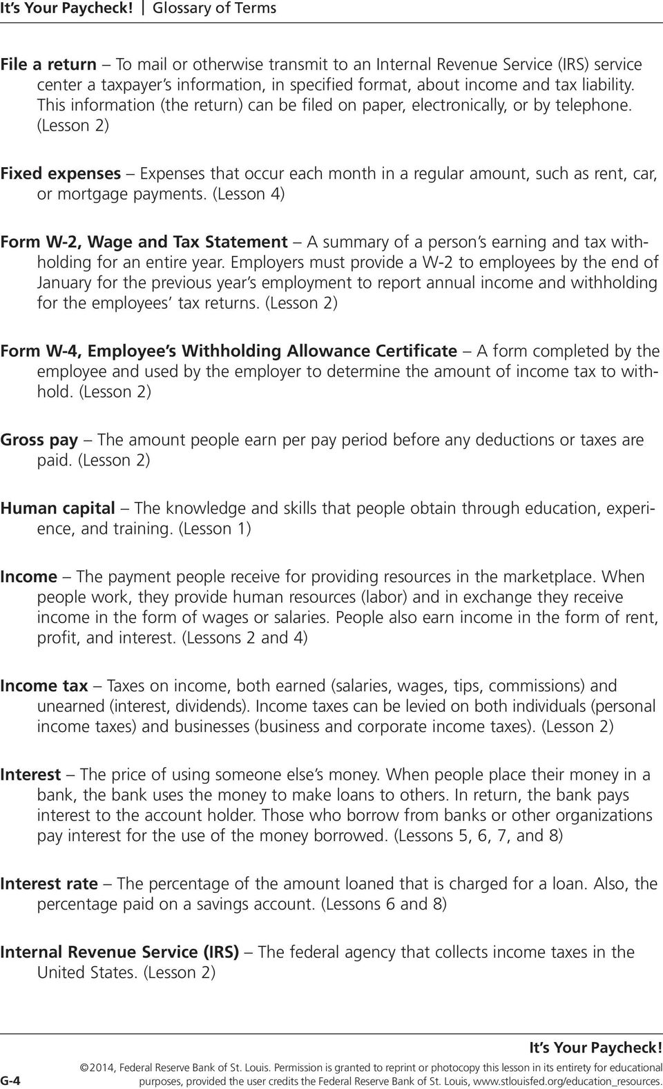(Lesson 4) Form W-2, Wage and Tax Statement A summary of a person s earning and tax withholding for an entire year.