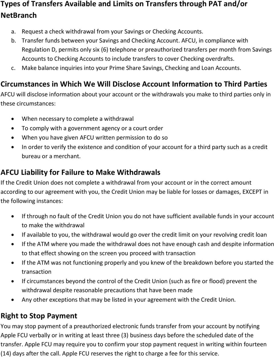 AFCU, in compliance with Regulation D, permits only six (6) telephone or preauthorized transfers per month from Savings Accounts to Checking Accounts to include transfers to cover Checking overdrafts.