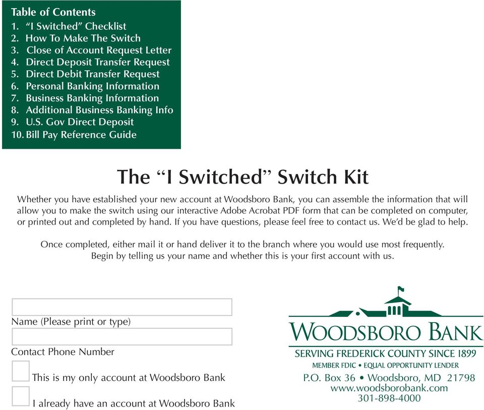 Bill Pay Reference Guide The I Switched Switch Kit Whether you have established your new account at Woodsboro Bank, you can assemble the information that will allow you to make the switch using our
