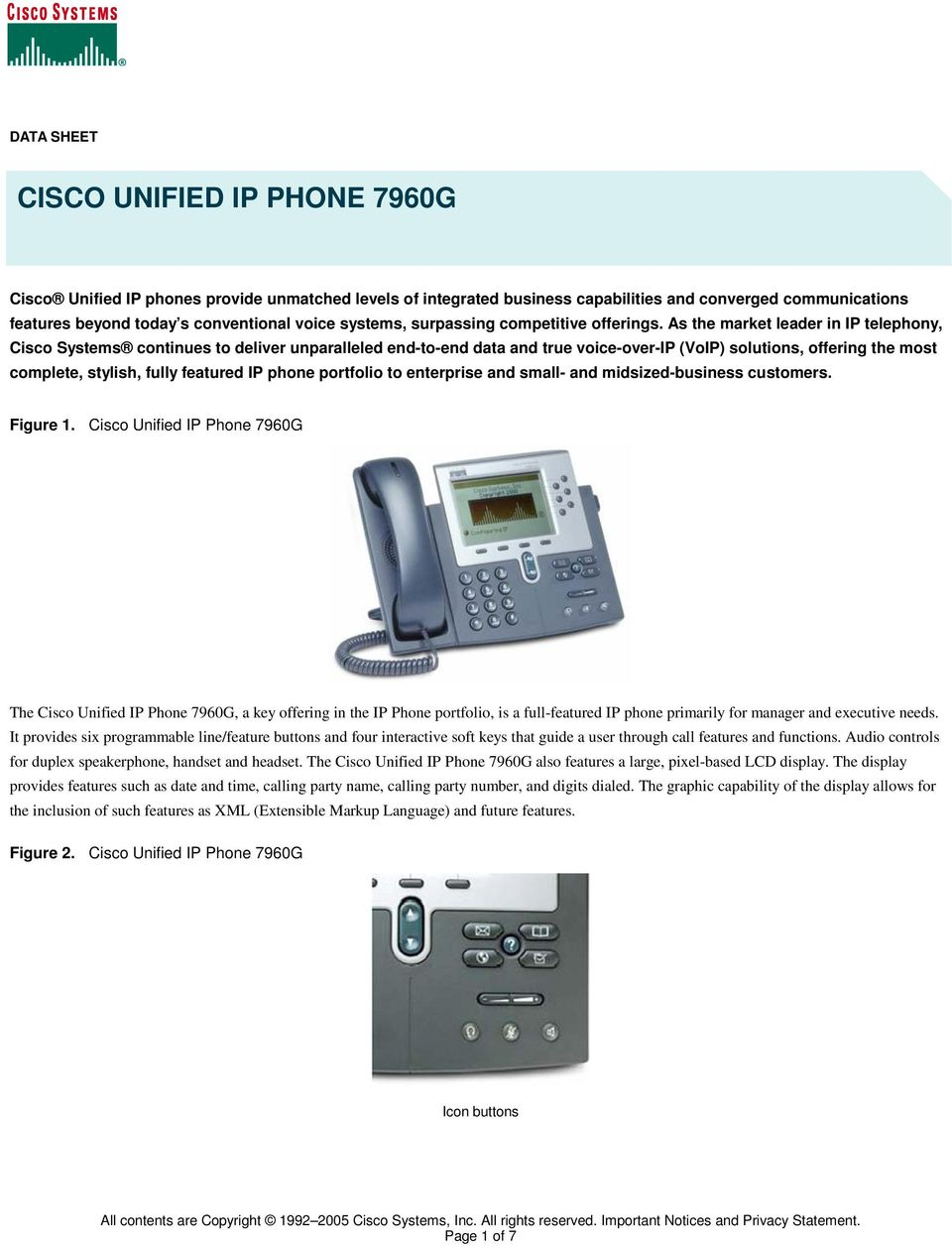 As the market leader in IP telephony, Cisco Systems continues to deliver unparalleled end-to-end data and true voice-over-ip (VoIP) solutions, offering the most complete, stylish, fully featured IP