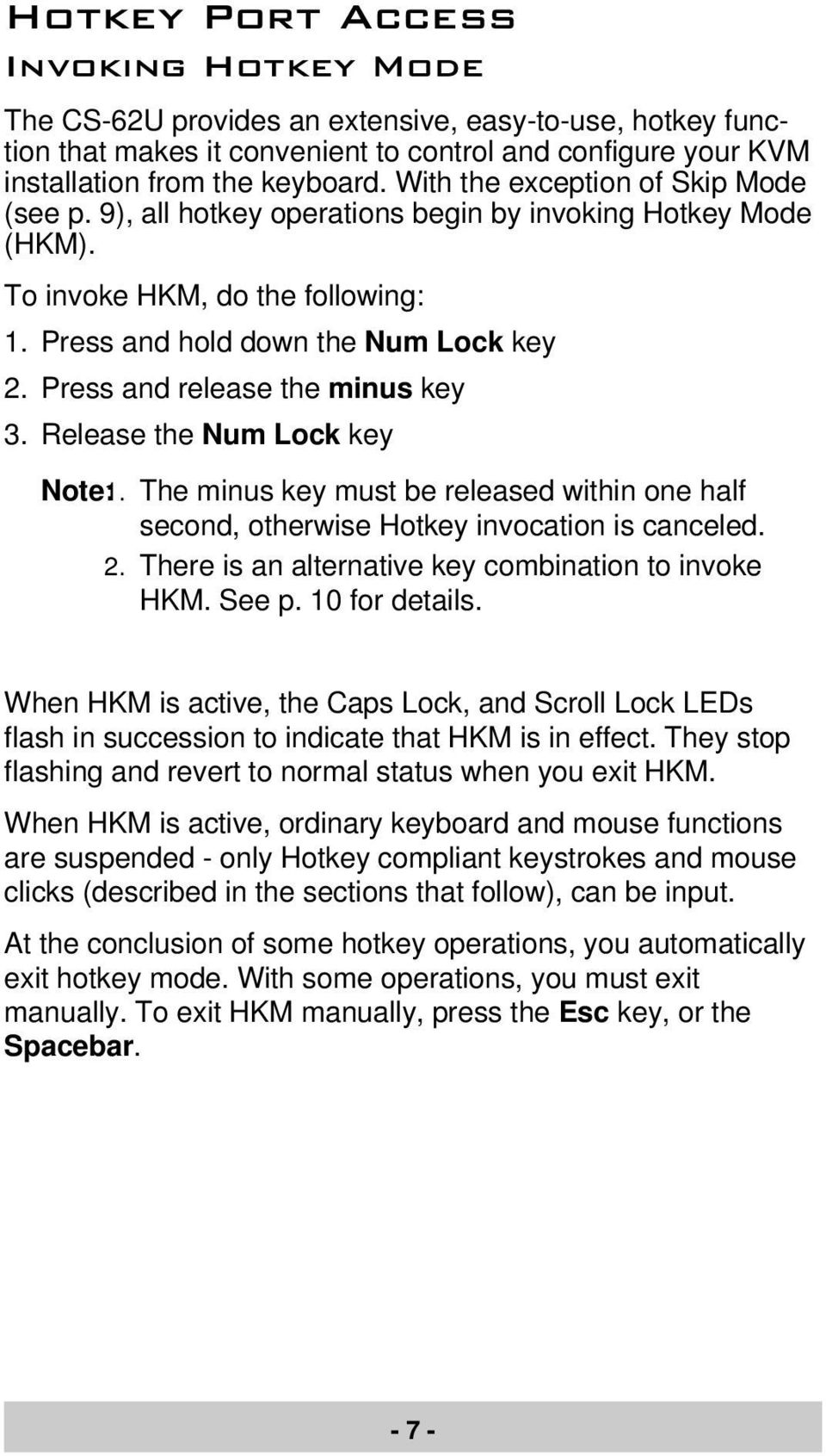 Press and release the minus key 3. Release the Num Lock key Note:1. The minus key must be released within one half second, otherwise Hotkey invocation is canceled. 2.