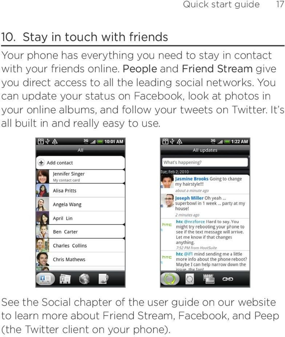 People and Friend Stream give you direct access to all the leading social networks.