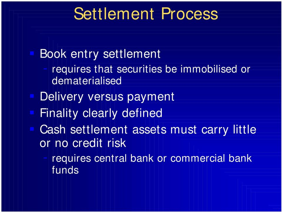 payment Finality clearly defined Cash settlement assets must