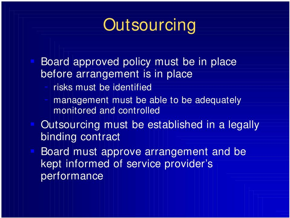 monitored and controlled Outsourcing must be established in a legally binding