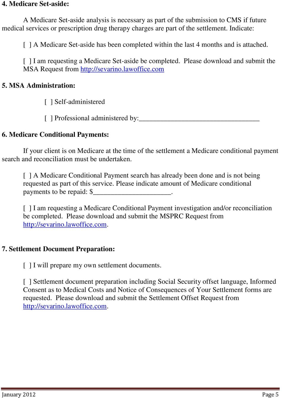 Please download and submit the MSA Request from http://sevarino.lawoffice.com 5. MSA Administration: [ ] Self-administered [ ] Professional administered by: 6.