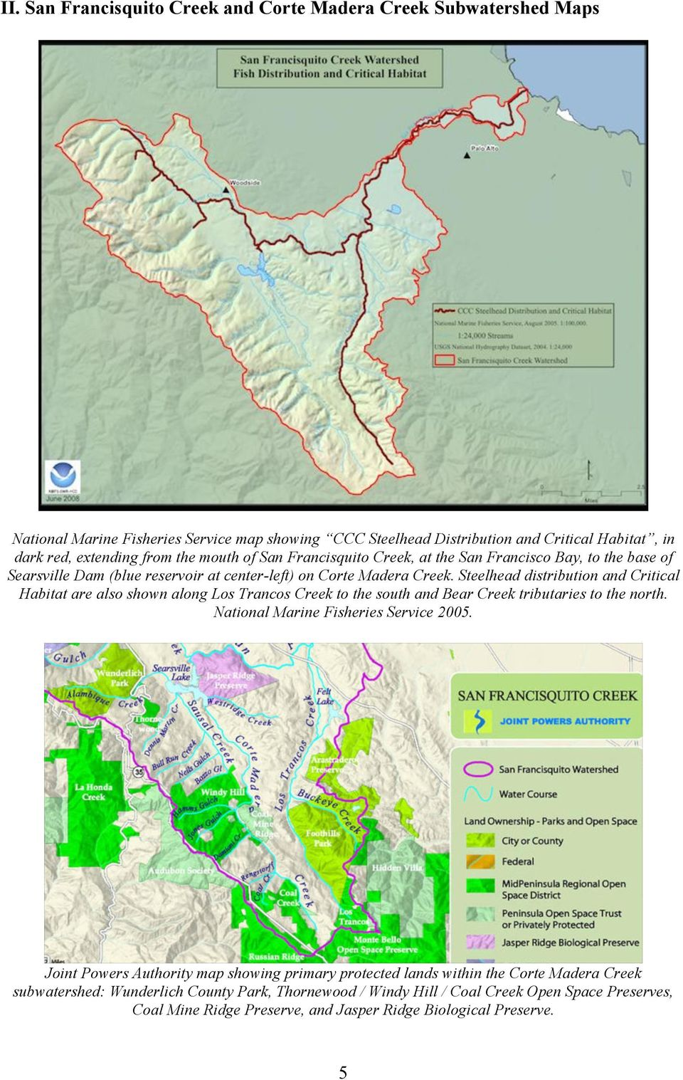 Steelhead distribution and Critical Habitat are also shown along Los Trancos Creek to the south and Bear Creek tributaries to the north. National Marine Fisheries Service 2005.