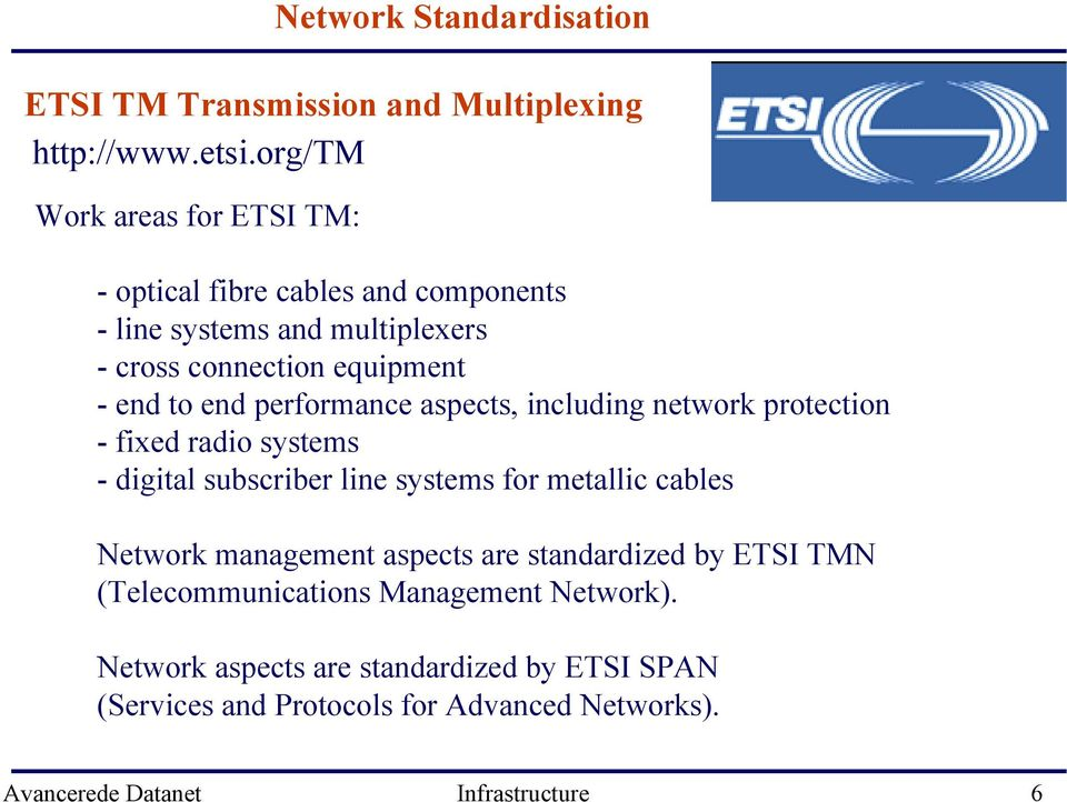 equipment - end to end performance aspects, including network protection - fixed radio systems - digital subscriber line systems for metallic