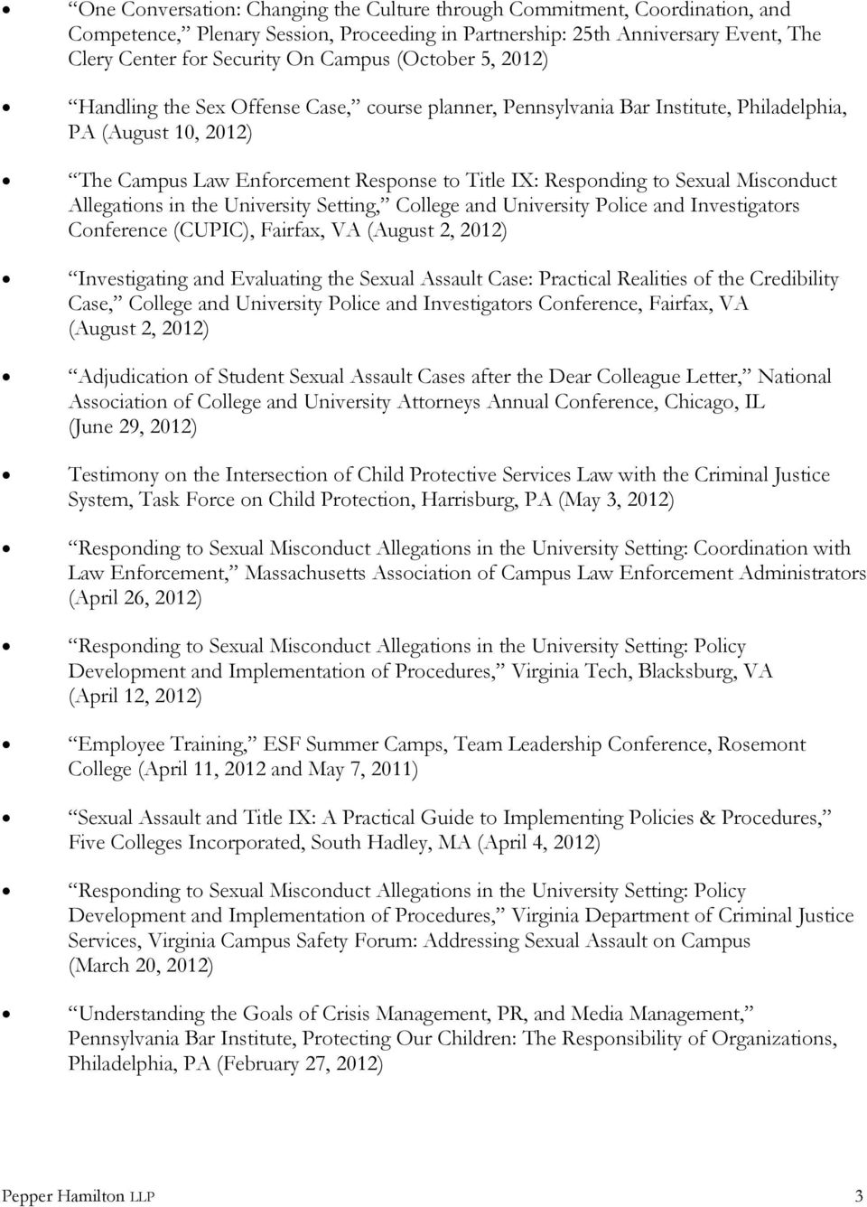 Misconduct Allegations in the University Setting, College and University Police and Investigators Conference (CUPIC), Fairfax, VA (August 2, 2012) Investigating and Evaluating the Sexual Assault