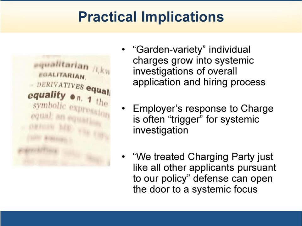 Charge is often trigger for systemic investigation We treated Charging Party just