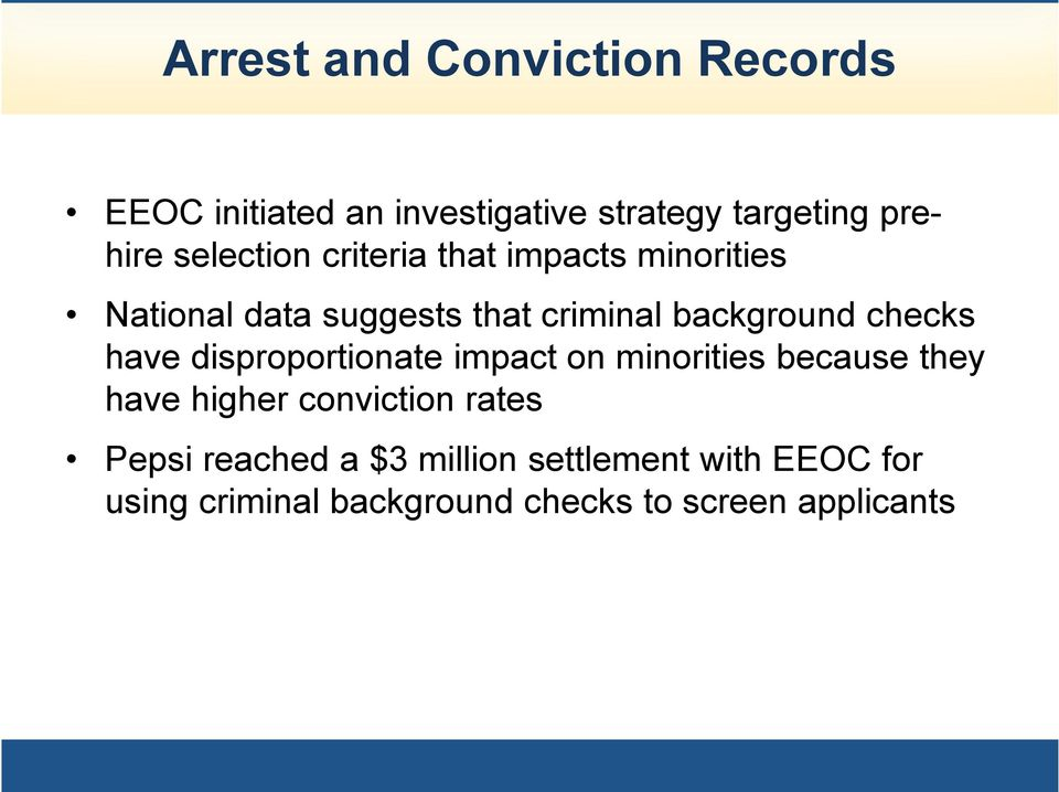 checks have disproportionate impact on minorities because they have higher conviction rates