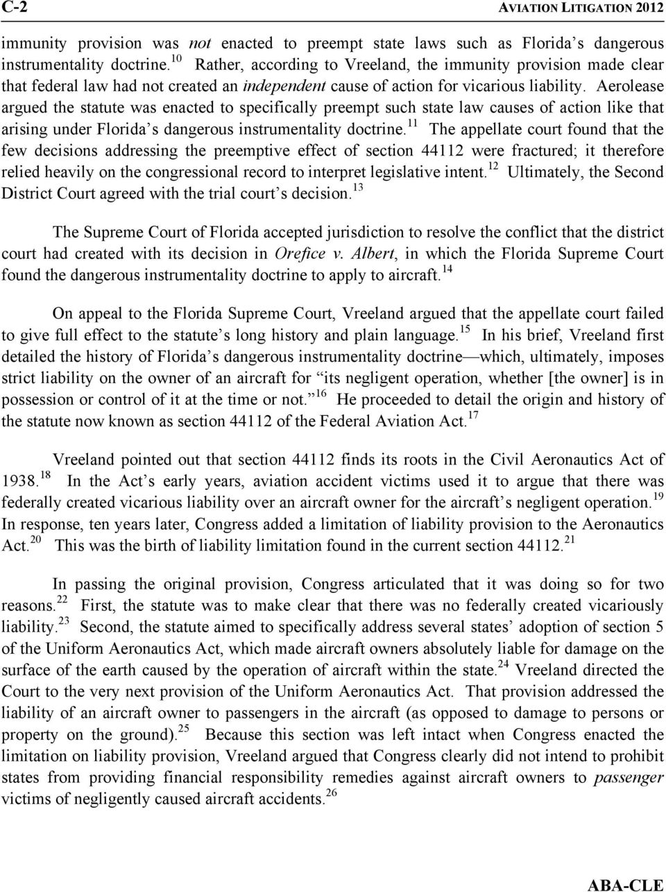 Aerolease argued the statute was enacted to specifically preempt such state law causes of action like that arising under Florida s dangerous instrumentality doctrine.