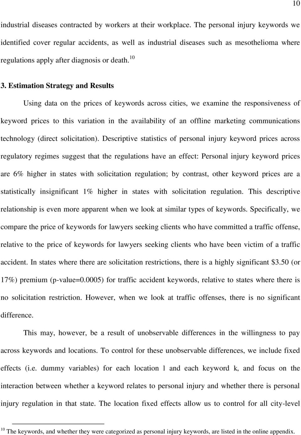 Estimation Strategy and Results Using data on the prices of keywords across cities, we examine the responsiveness of keyword prices to this variation in the availability of an offline marketing