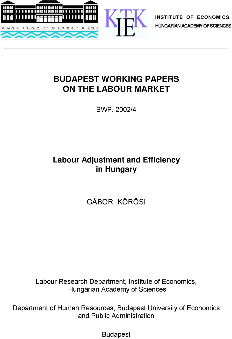 2002/4 Labour Adjustment and Efficiency in Hungary GÁBOR KŐRÖSI Labour Research Department,