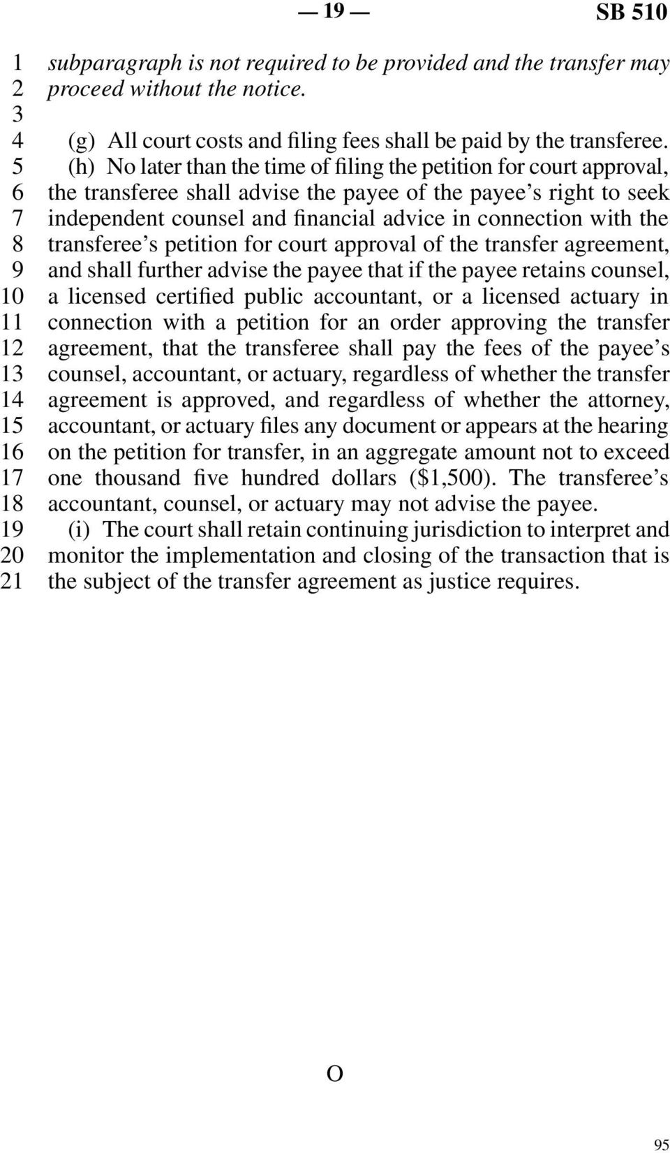 the transferee s petition for court approval of the transfer agreement, and shall further advise the payee that if the payee retains counsel, a licensed certified public accountant, or a licensed