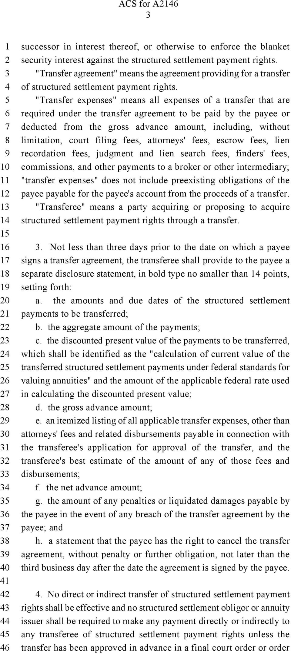 """Transfer expenses"" means all expenses of a transfer that are required under the transfer agreement to be paid by the payee or deducted from the gross advance amount, including, without limitation,"