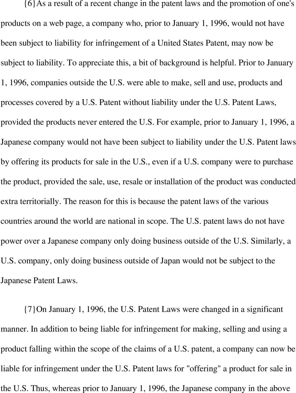 S. Patent without liability under the U.S. Patent Laws, provided the products never entered the U.S. For example, prior to January 1, 1996, a Japanese company would not have been subject to liability under the U.