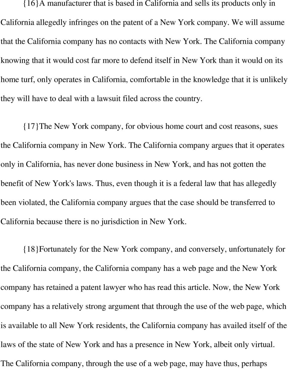 The California company knowing that it would cost far more to defend itself in New York than it would on its home turf, only operates in California, comfortable in the knowledge that it is unlikely