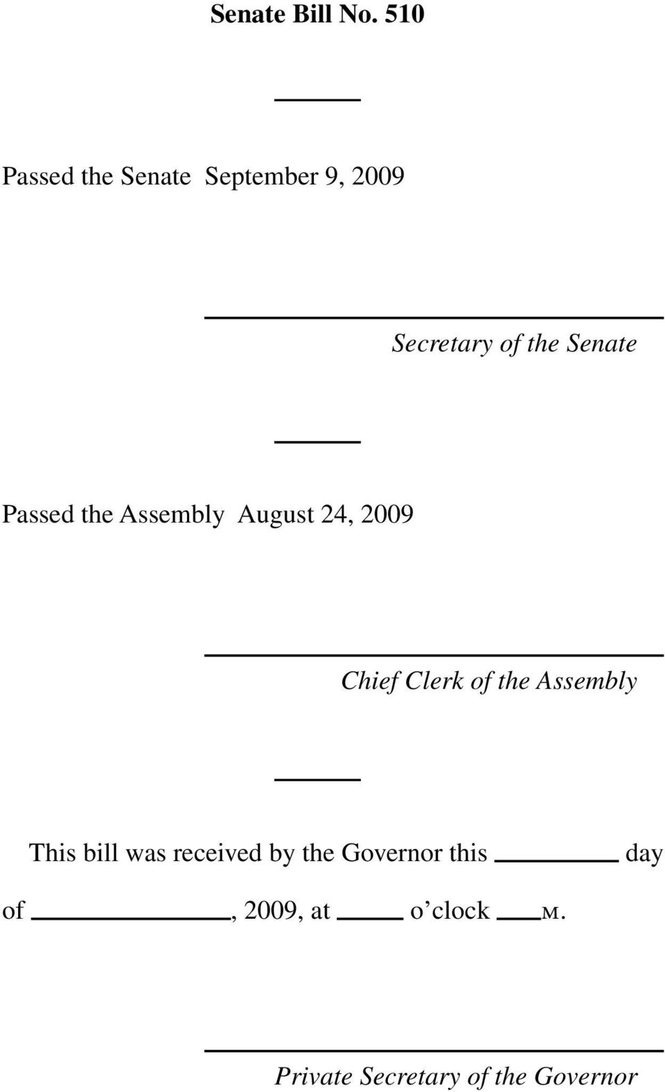 Senate Passed the Assembly August 24, 2009 Chief Clerk of the