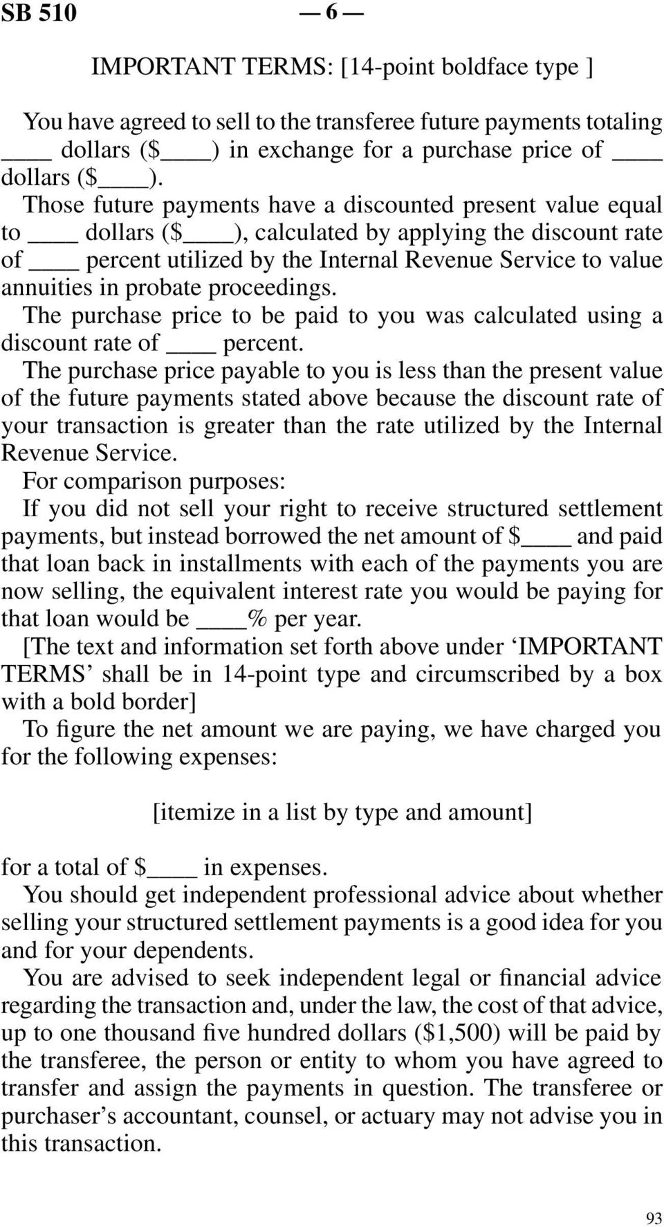 proceedings. The purchase price to be paid to you was calculated using a discount rate of percent.
