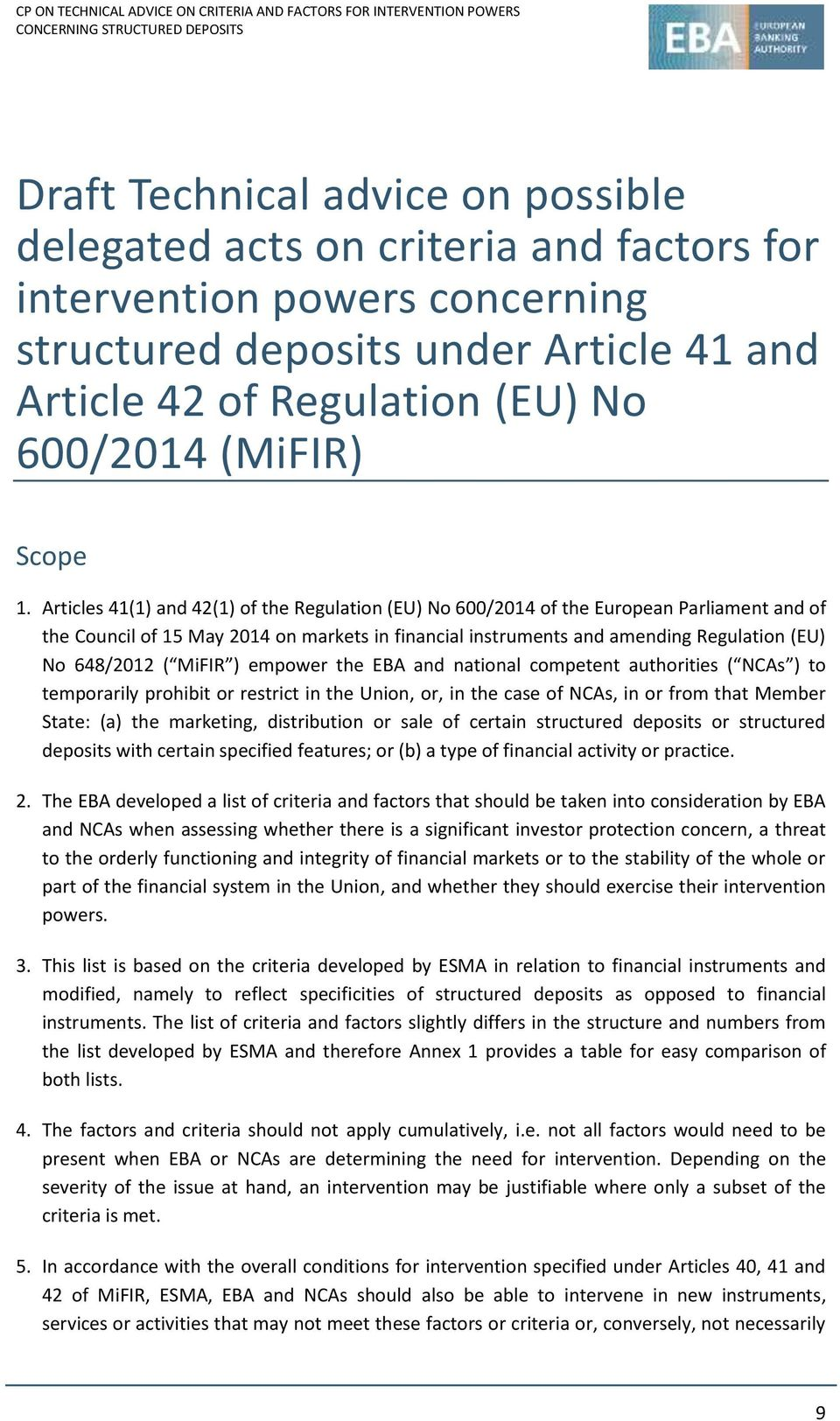 Articles 41(1) and 42(1) of the Regulation (EU) No 600/2014 of the European Parliament and of the Council of 15 May 2014 on markets in financial instruments and amending Regulation (EU) No 648/2012 (