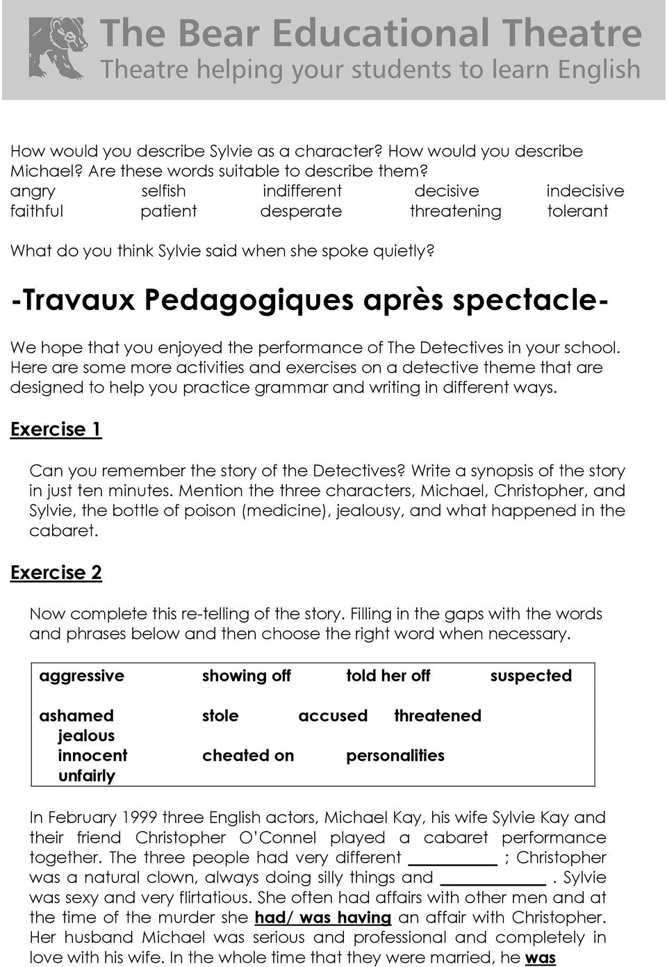 -Travaux Pedagogiques après spectacle- We hope that you enjoyed the performance of The Detectives in your school.
