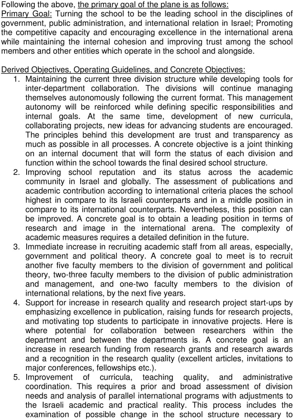 other entities which operate in the school and alongside. Derived Objectives, Operating Guidelines, and Concrete Objectives: 1.