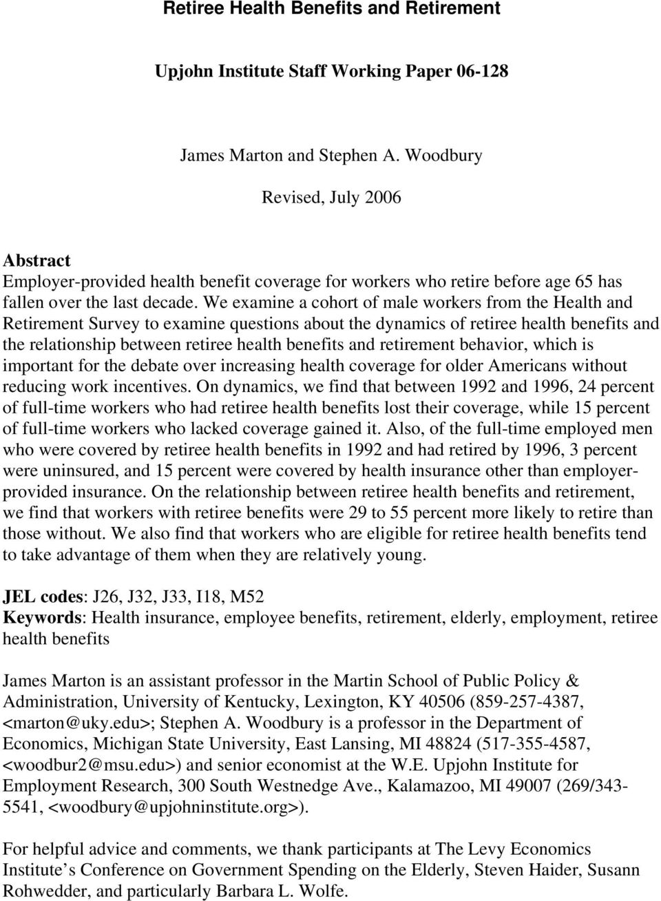 We examine a cohort of male workers from the Health and Retirement Survey to examine questions about the dynamics of retiree health benefits and the relationship between retiree health benefits and