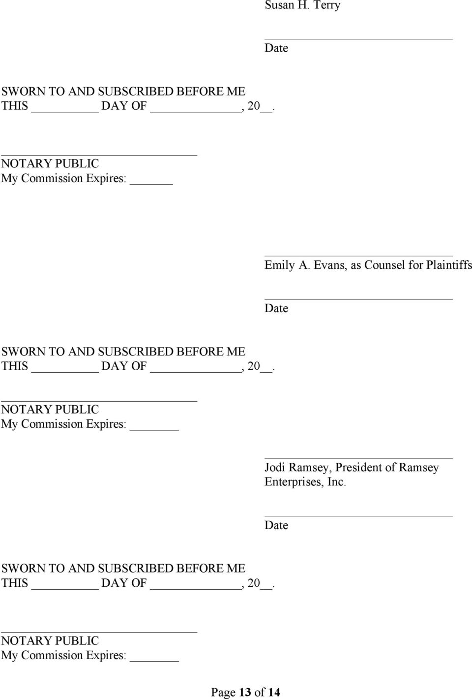 Evans, as Counsel for Plaintiffs Date SWORN TO AND SUBSCRIBED BEFORE ME THIS DAY OF, 20.